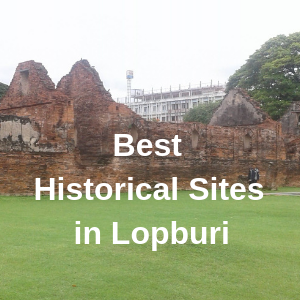Best Historical Sites in Lopburi